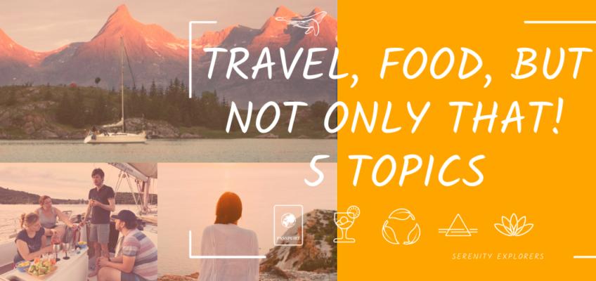 travel, food, blod, woman wahting sunset, mounains and yacht
